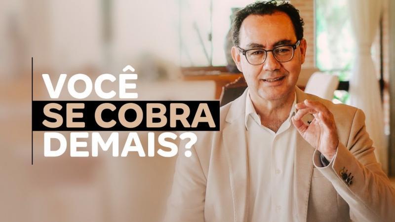 Você se cobra demais? Este é o tema de hoje com Dr. Augusto Cury
